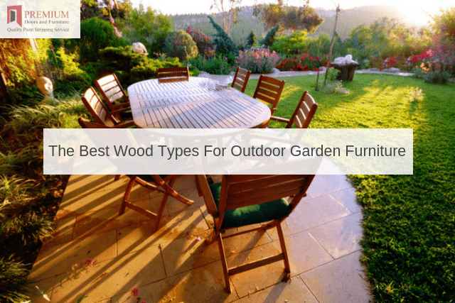 The Best Wood Types For Outdoor Garden Furniture