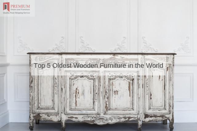 Top 5 Oldest Wooden Furniture in the World