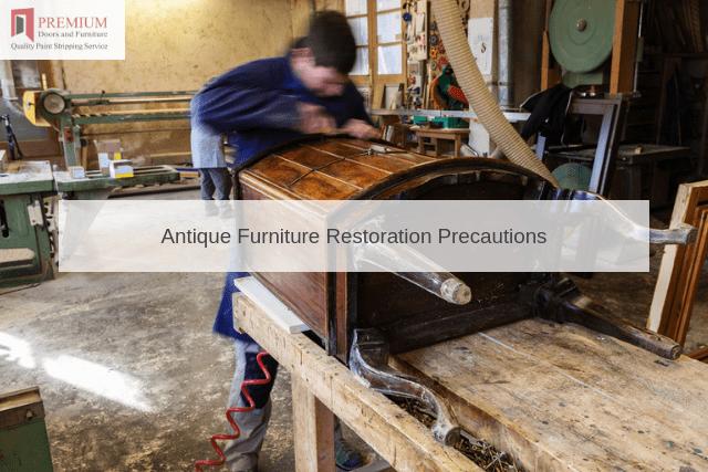 Antique Furniture Restoration Precautions