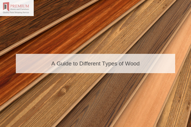 A Guide to Different Types of Wood