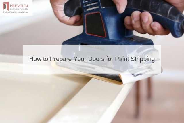 How to Prepare Your Doors for Paint Stripping
