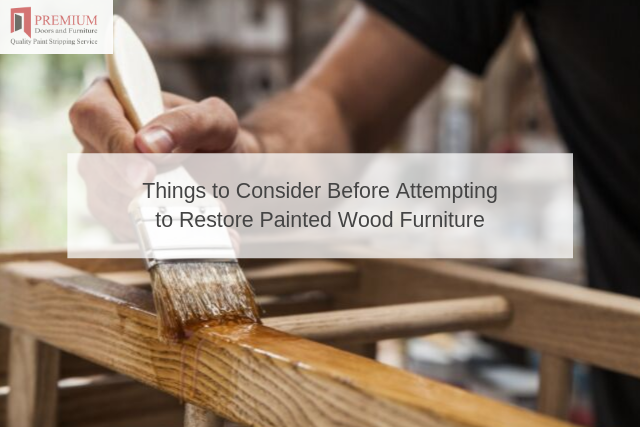 Things to Consider Before Attempting to Restore Painted Wood Furniture