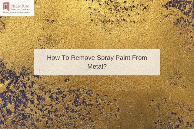 How To Remove Spray Paint From Metal_