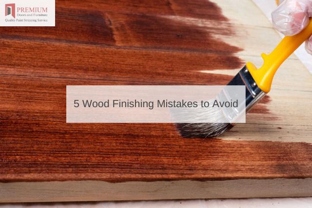 5 Wood Finishing Mistakes to Avoid