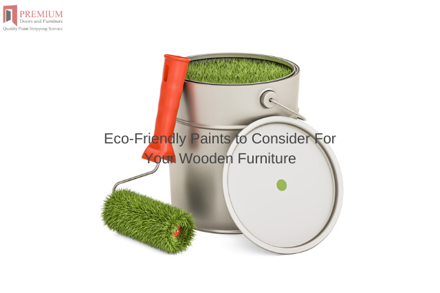 Eco-Friendly Paints to Consider For Your Wooden Furniture