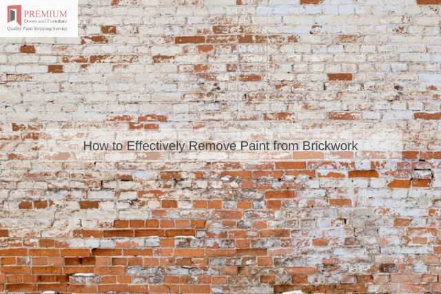 How to Effectively Remove Paint from Brickwork