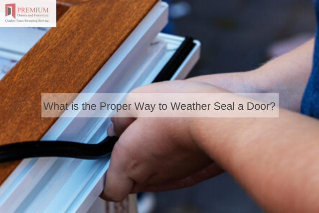 What is the Proper Way to Weather Seal a Door