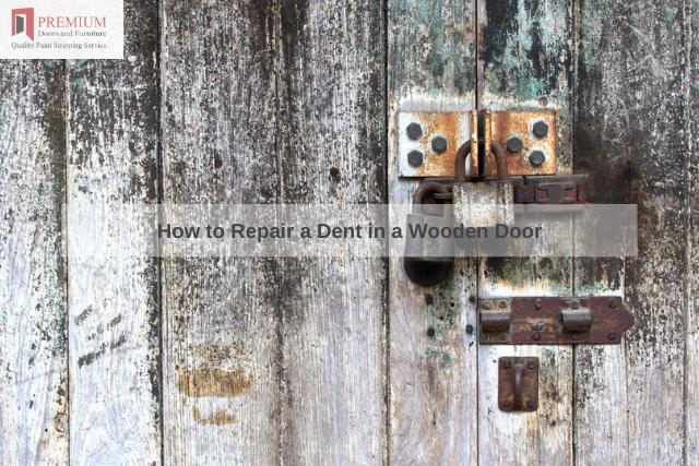 How to Repair a Dent in a Wooden Door