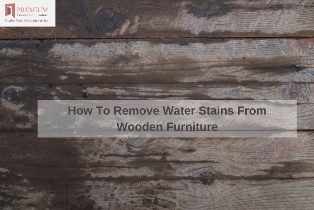 How To Remove Water Stains From Wooden Furniture