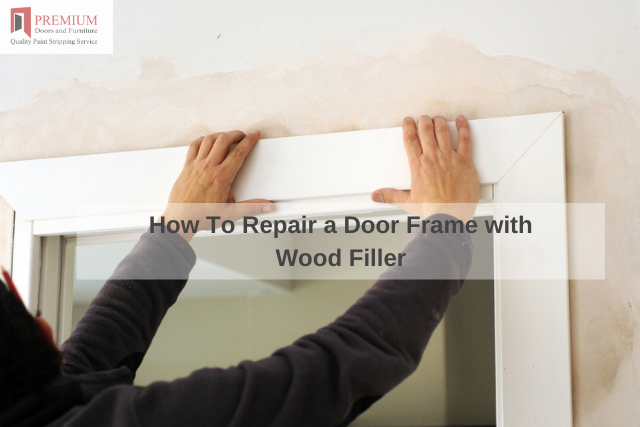 How To Repair a Door Frame with Wood Filler